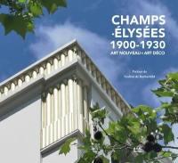 Champs-Elysées : 1900-1930 : Art nouveau, Art déco