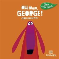 Oh non, George ! : CP série 3