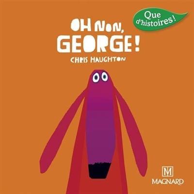 Oh non, George ! : CP série 3