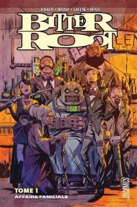 Bitter root. Volume 1, Affaire familiale
