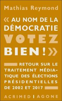 Au nom de la démocratie, votez bien !