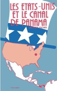Les Etats-Unis et le Canal de Panama