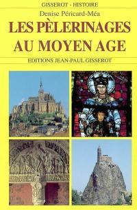 Les pèlerinages au Moyen Age