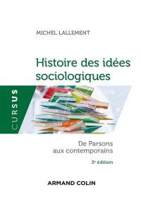Histoire des idées sociologiques. Volume 2, De Parsons aux contemporains