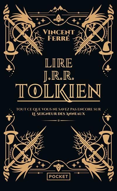 Lire J.R.R. Tolkien : tout ce que vous ne savez pas encore sur Le seigneur des anneaux