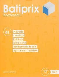 Batiprix 2015. Volume 5, Plâtrerie, carrelage, peinture, menuiserie, revêtements de sol, agencement intérieur