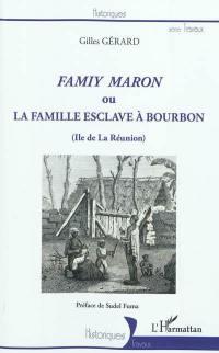 Famiy Maron ou La famille esclave à Bourbon