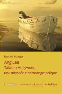 Ang Lee : Taïwan-Hollywood : une odyssée cinématographique