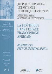 Journal international de bioéthique et d'éthique des sciences. n° 1 (2017), La bioéthique dans l'espace francophone africain