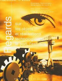 Regards sur les objets et réalisations technologiques, le port, l'estuaire