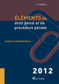 Eléments de droit pénal et de procédure pénale