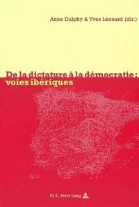 De la dictature à la démocratie : voies ibériques