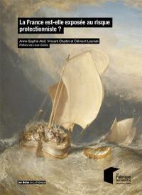 La France est-elle exposée au risque protectionniste ?