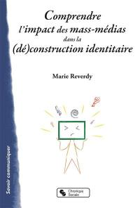 Comprendre l'impact des mass-médias dans la (dé)construction identitaire