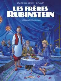 Les frères Rubinstein. Volume 3, Le mariage Bensoussan