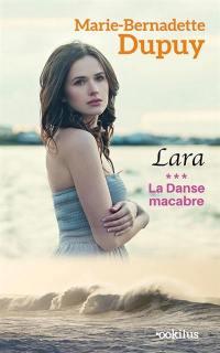 Lara. Volume 3, La danse macabre