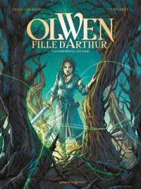 Olwen, fille d'Arthur. Volume 1, La damoiselle sauvage