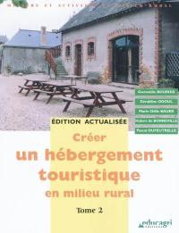 Créer un hébergement touristique en milieu rural. Volume 2,