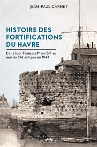 Histoire des fortifications du Havre