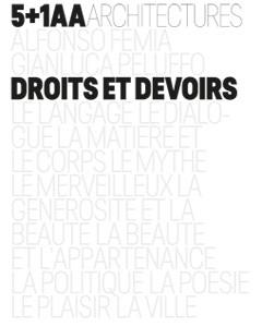 Droits et devoirs : 5+1AA architectures : Alfonso Femia, Gianluca Peluffo
