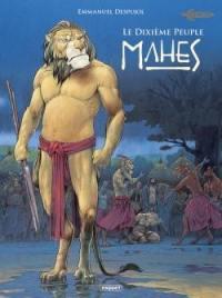 Le dixième peuple, Mahes