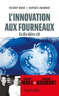 L'innovation aux fourneaux : en dix idées-clés