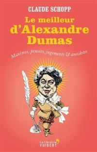 Le meilleur d'Alexandre Dumas
