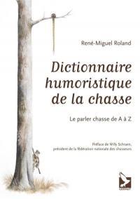Dictionnaire humoristique de la chasse
