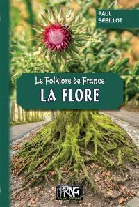 Le folklore de France. Volume 3B, La flore