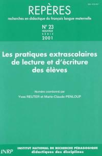 Repères : recherches en didactique du français langue maternelle. n° 23, Les pratiques extrascolaires de lecture et d'écriture des élèves