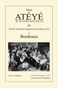 Mon Ateyé d'architecture de l'Ecole nationale supérieure des beaux arts à Bordeaux