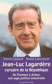 Jean-Luc Lagardère, corsaire de la République