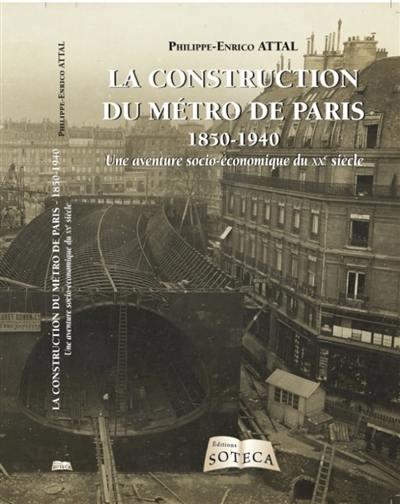 La construction du métro de Paris, 1850-1940