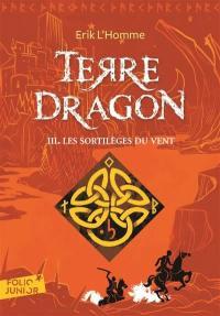 Terre-Dragon. Volume 3, Les sortilèges du vent