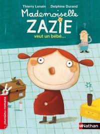 Mademoiselle Zazie, Mademoiselle Zazie veut un bébé...