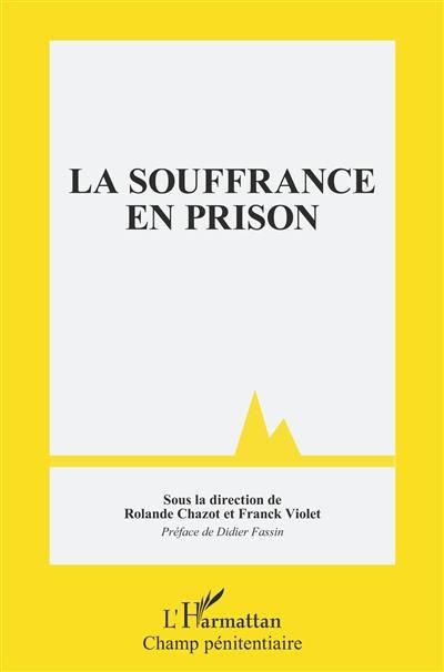 La souffrance en prison