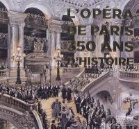 L'Opéra de Paris, 350 ans d'histoire