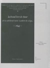 Le grand livre de choeur de la cathédrale Saint-Lambert de Liège