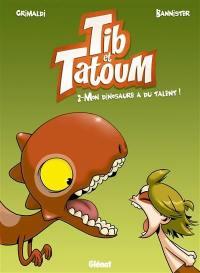 Tib & Tatoum. Vol. 2. Mon dinosaure a du talent !