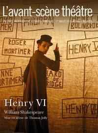 Avant-scène théâtre (L'). n° 1365-1366, Henry VI