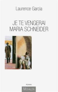 Je te vengerai Maria Schneider