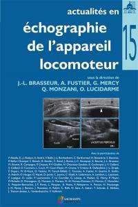 Actualités en échographie de l'appareil locomoteur. Volume 15,