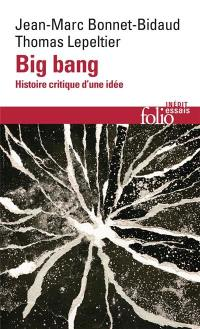 Big bang : histoire critique d'une idée