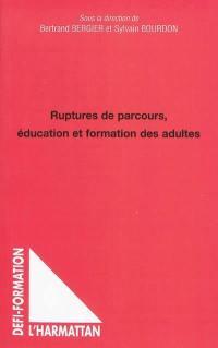 Ruptures de parcours, éducation et formation des adultes