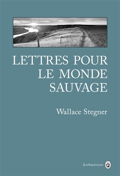 Lettres pour le monde sauvage : récits