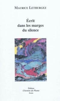 Ecrit dans les marges du silence