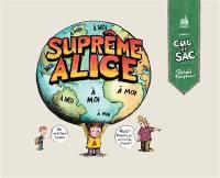 Cul-de-sac. Volume 3, Suprême Alice