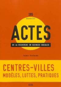 Actes de la recherche en sciences sociales. n° 195, Centres-villes