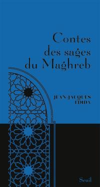 Contes des sages du Maghreb