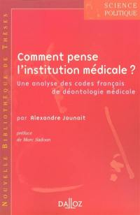 Comment pense l'institution médicale ?